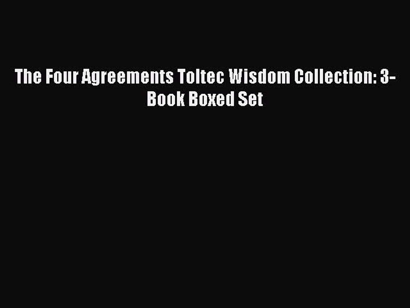 Four Agreements Book Free Download Pdf Download The Four Agreements Toltec Wisdom Collection 3 Book Boxed Set Read Online