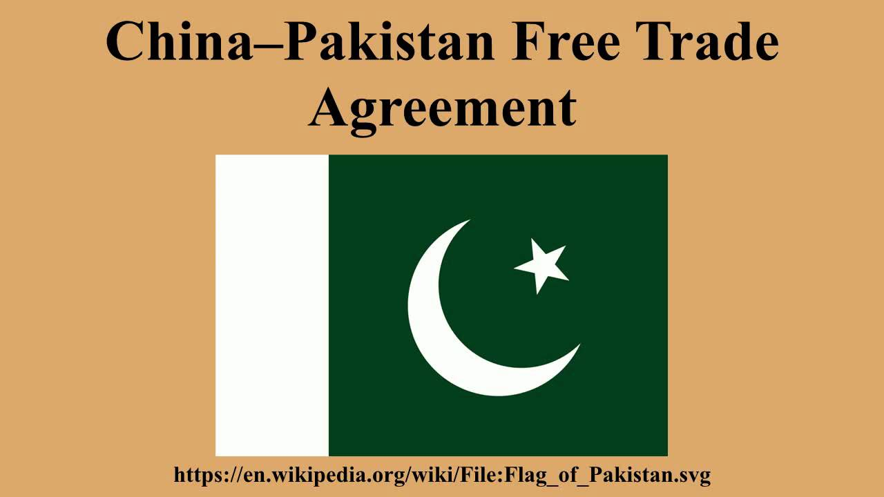 Free Trade Agreement With China Chinapakistan Free Trade Agreement